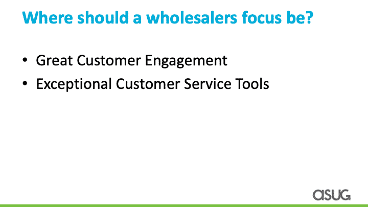 wholesalers should focus on customer engagement and service tools