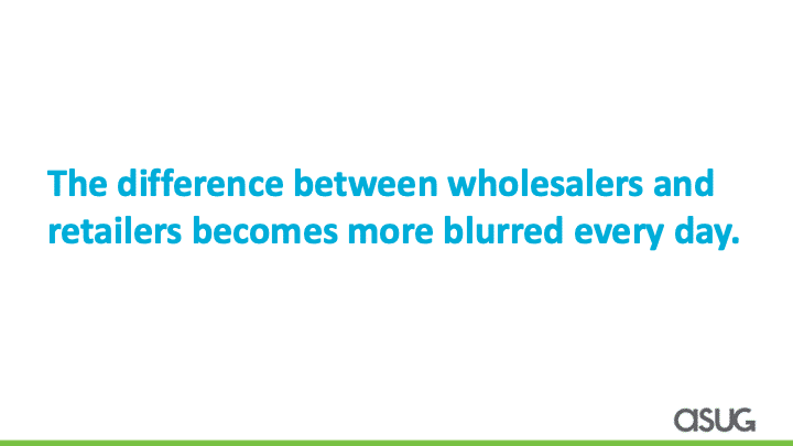 blurred lines between wholesale and retail, ASUG presentation for wholesale and distribution